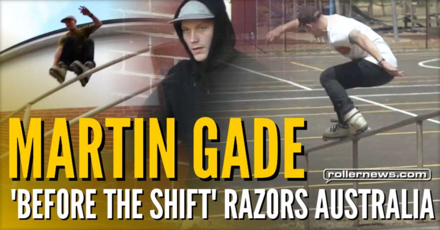 Martin Gade - 'Before The Shift' Razors Australia 2017