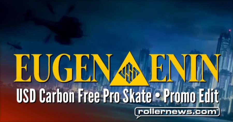 Eugen Enin - USD Carbon Free, Pro Skate Promo Edit (2017)