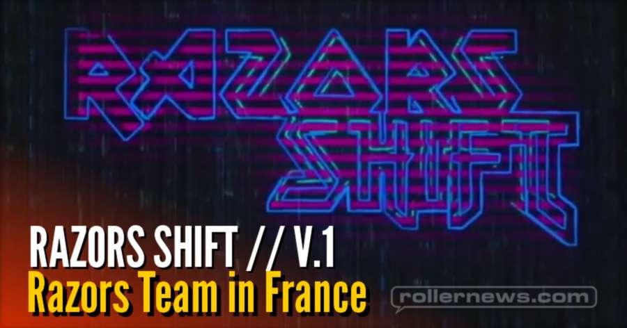 RAZORS SHIFT // V.1 Razors Team in France (2017) with Scott Quinn, Alex Burston, Jeph Howard, Mathias Silhan & more