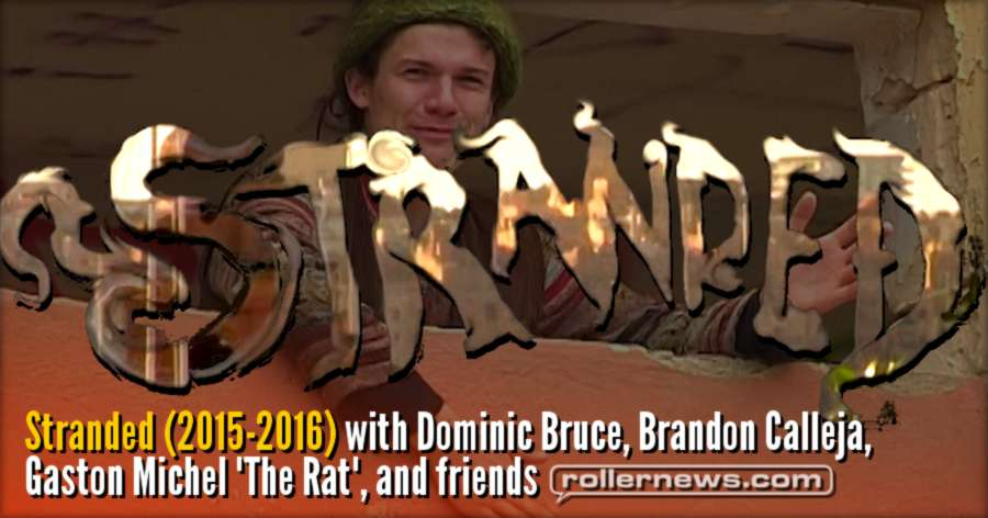 Stranded (2015-2016) with Dominic Bruce, Brandon Calleja, Gaston Michel (The Rat), and friends