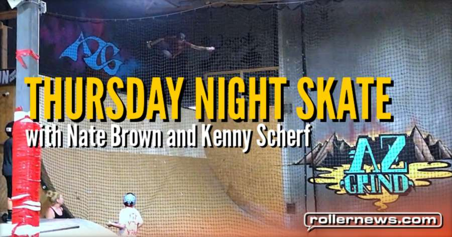 Thursday Night Skate (July 13, 2017) with Nate Brown and Kenny Scherf