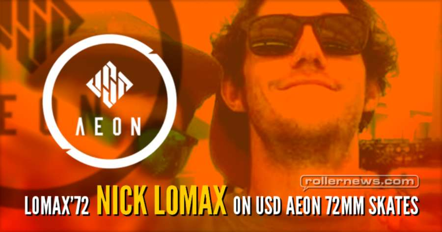 Lomax 72 - Nick Lomax on USD Aeon 72mm Skates (Barcelona, 2017)