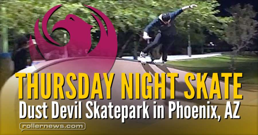 Thursday Night Skate - Dust Devil Skatepark in Phoenix, AZ (July 20th, 2017) - Clips