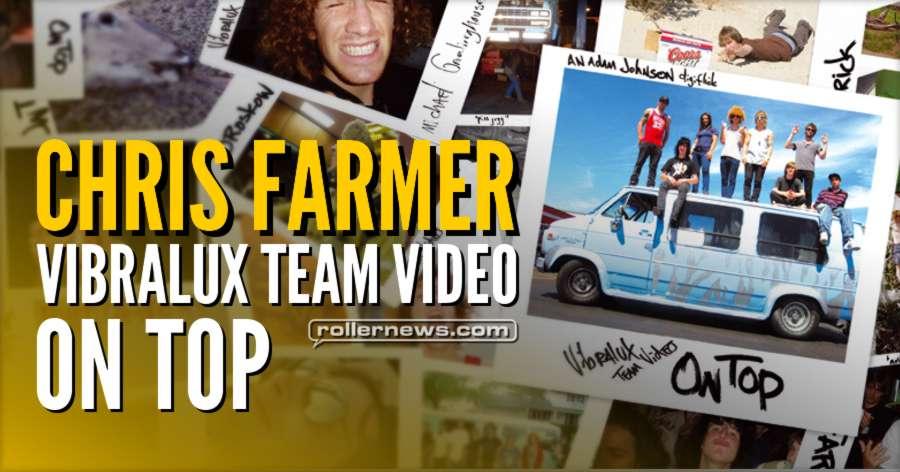 Chris Farmer - Vibralux, On Top (circa 2008) Rough Cut + Full Video
