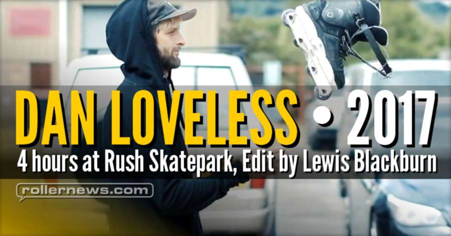 Dan Loveless (UK) - 4 hours at Rush Skatepark, Edit by Lewis Blackburn