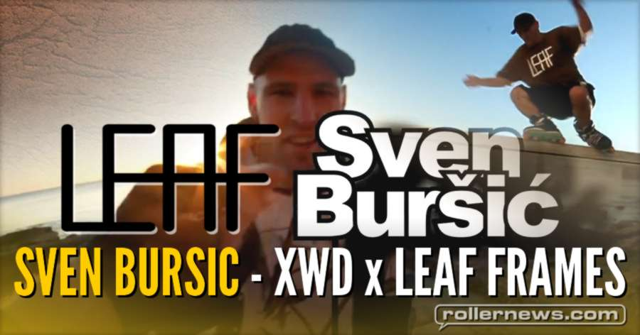 Sven Bursic (30, Croatia) - XWD Skateshop x Leaf Frames, 2017 Edit