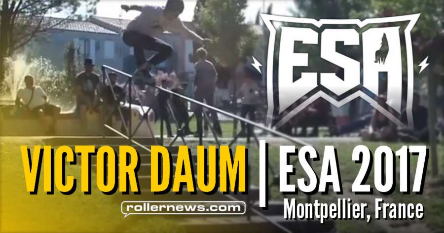 Victor Daum - ESA 2017 (Evolution Street Attack, Montpellier France) - Clips