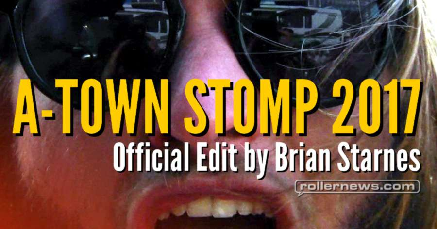 A-Town Stomp 2017 (Atlanta, Ga) - Official Edit by Brian Starnes