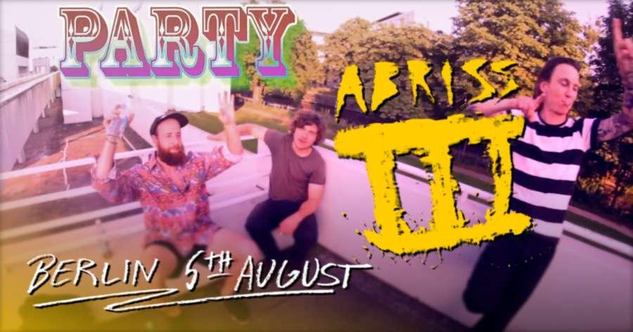 Abriss III (Berlin, Germany - August 5, 2017): 3rd Spot Promo