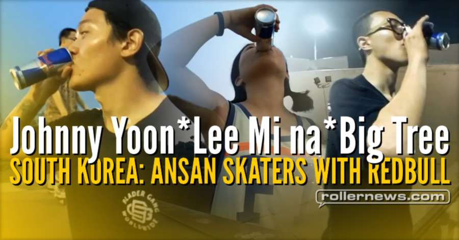 South Korea: Ansan Skaters with Redbull (2017) with Lee Mi na, Johnny Yoon & Big Tree