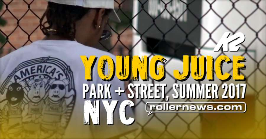 Young Jui$e - K2 Unnatural in NYC (Park + Street Edit, Summer 2017)