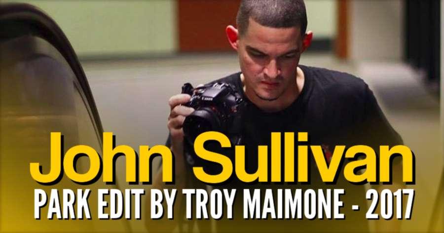 John Sullivan - Park Edit (2017) by Troy Maimone, Teaser
