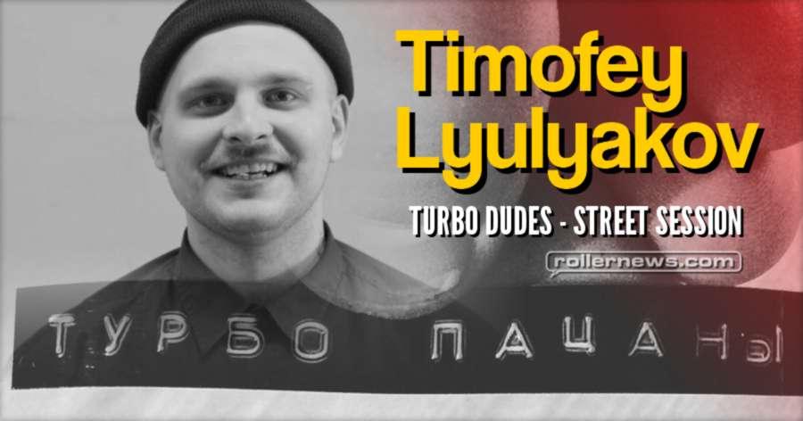 Timofey Lyulyakov - Street Session in Tyumen (Russia, 2017)