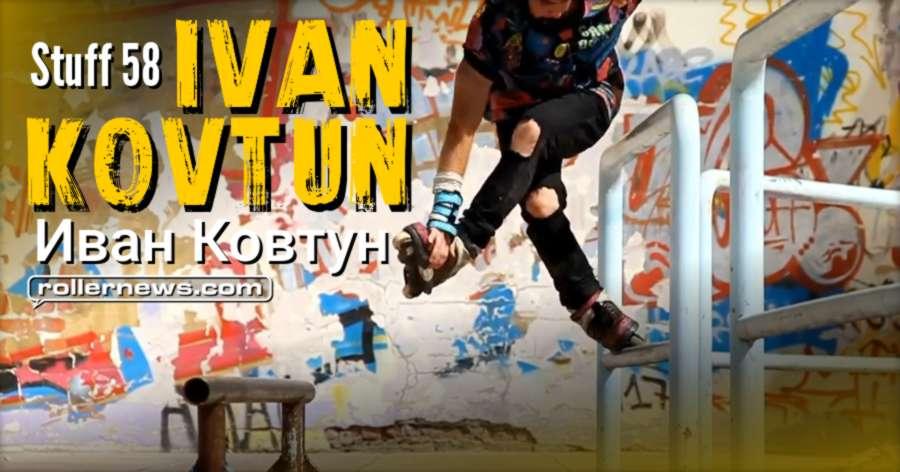 Ivan Kovtun (Russia) - Stuff 58 (2017)