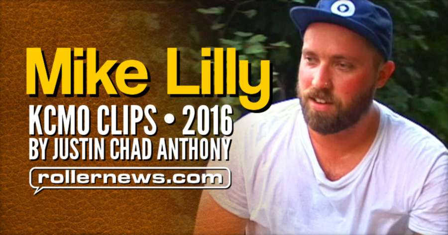 Mike Lilly - KCMO, 2016 Clips by Justin Chad Anthony