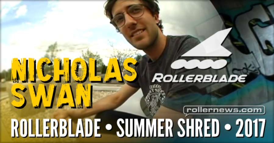 Nicholas Swan - Big Wheels | Rollerblade, Summer Shred (2017)