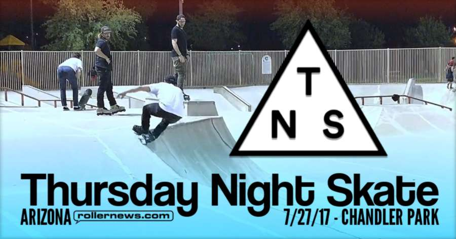 Thursday Night Skate - 7/27/17 at Chandler Skatepark in Chandler, Arizona