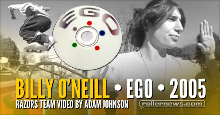 Billy O'Neill - Ego Section (2005) - Razors Team Video by Adam Johnson