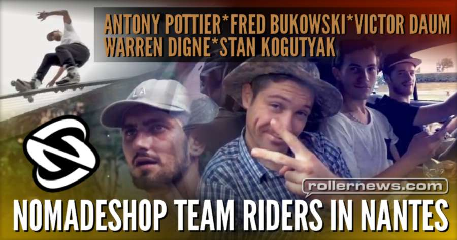 Nomadeshop Team Riders in Nantes (France, 2017) with Antony Pottier, Fred Bukowski, Victor Daum & more