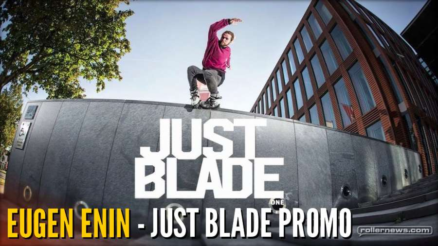 Eugen Enin - Just Blade Promo Video (2017)