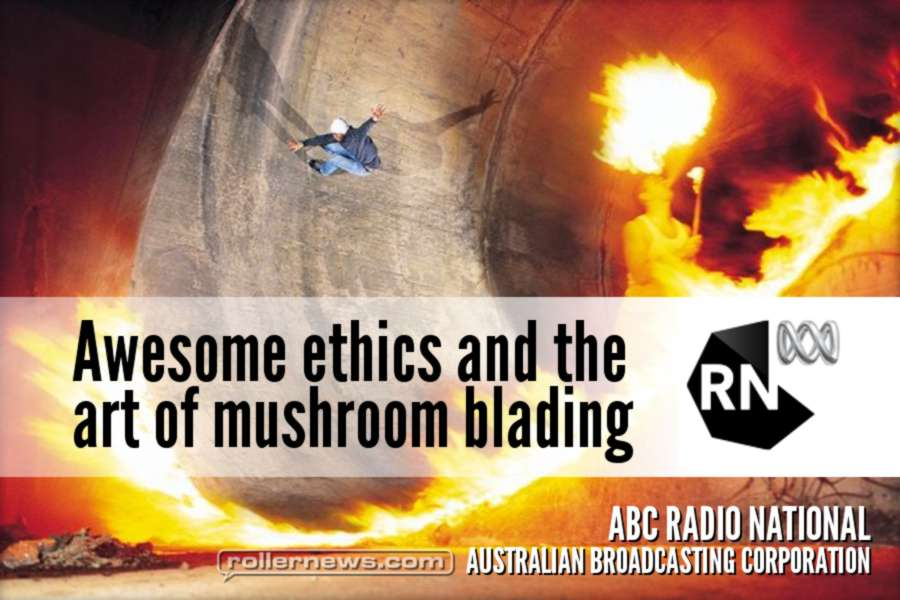 Awesome ethics and the art of mushroom blading | Podcast on ABC Australia with Nick Riggle