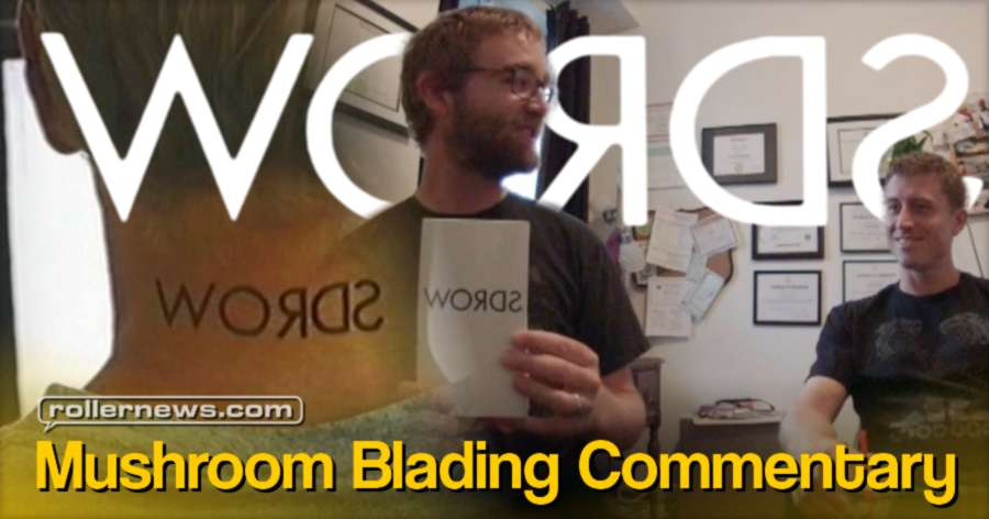 Mushroom Blading Commentary - WORDS