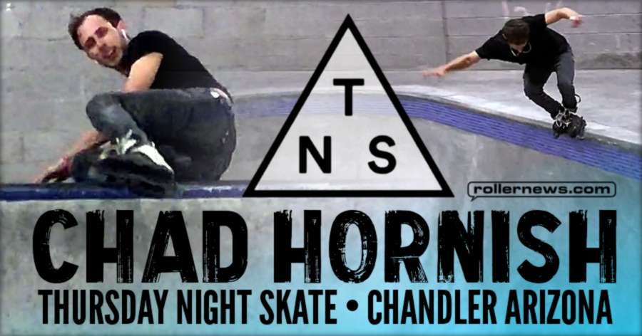 Chad Hornish - Thursday Night Skate in Chandler (Arizona, August 2017) - Clips