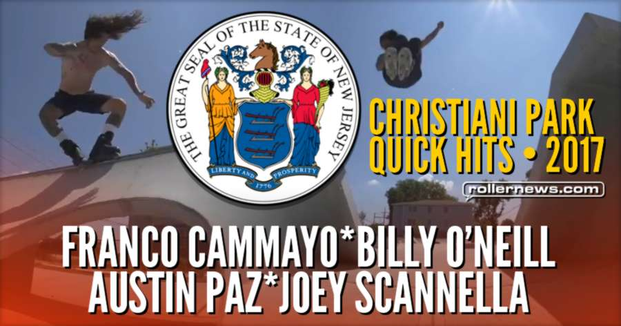 Franco Cammayo, Billy O'Neill, Austin Paz & Joey Scannella - Christiani Skate Park Quick Hits (New Jersey, 2017)