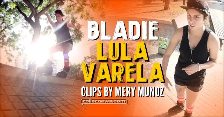 Bladie Lula Varela (2017) - Clips by Mery Munoz