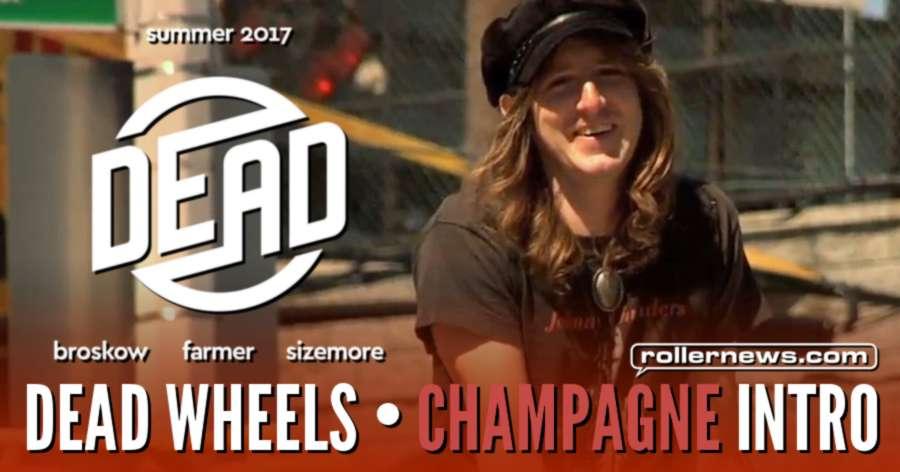 Dead Wheels - Champagne Intro (2017)