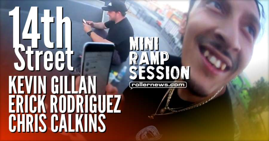 14th Street - Mini Ramp Session (2017) with Erick Rodriguez, Kevin Gillian & Chris Calkins