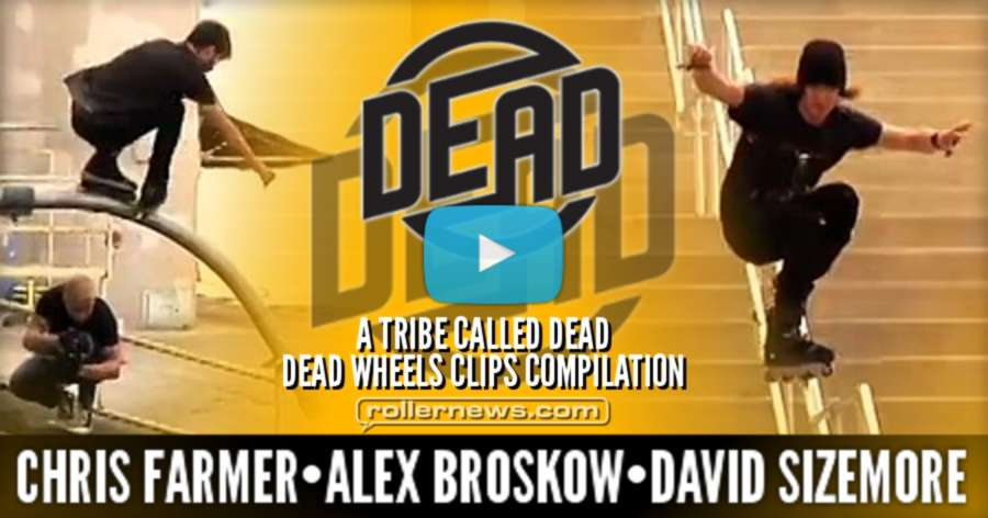 A Tribe Called Dead - Dead Wheels Clips Compilation with Chris Farmer, Alex Broskow & David Sizemore (2017)
