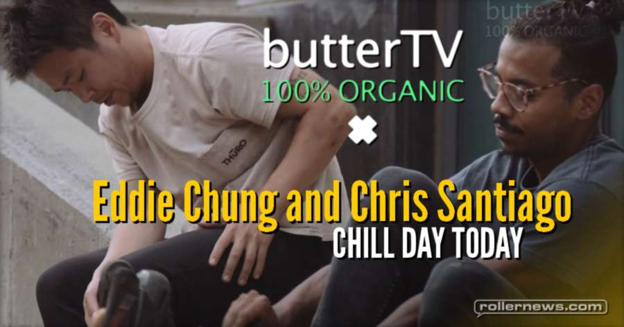Eddie Chung and Chris Santiago: Chill Day Today   butterTV Edit (2017)
