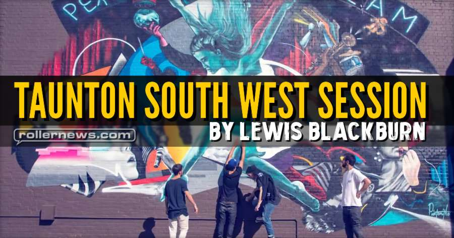 Taunton South West Session (2017, UK) by Lewis Blackburn