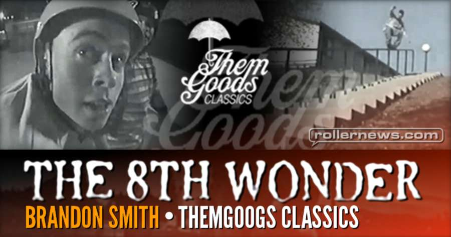 Themgoods Classics: Brandon Smith - The 8th Wonder