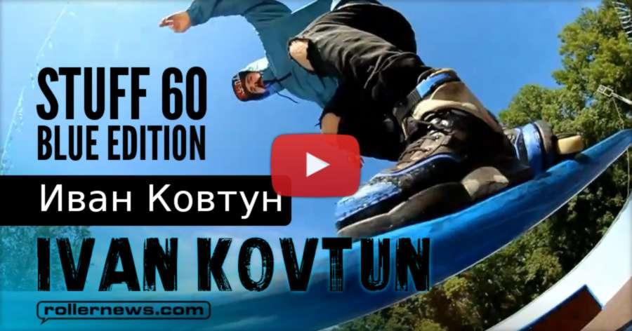 Ivan Kovtun (Russia) - Stuff 60 (2017)