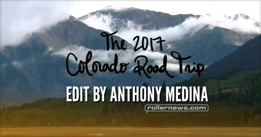 The 2017 Colorado Road Trip - Edit by Anthony Medina
