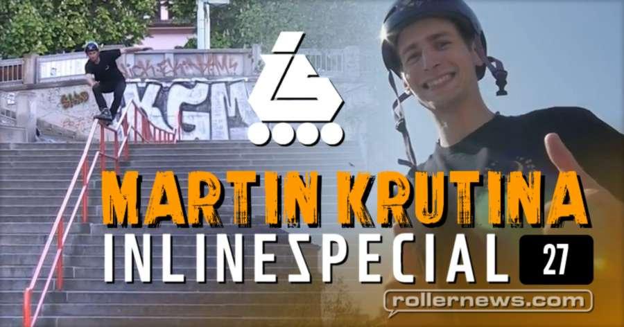 Martin Krutina (Czech Republic) | 27 - Inlinespecial Street Edit (2017)