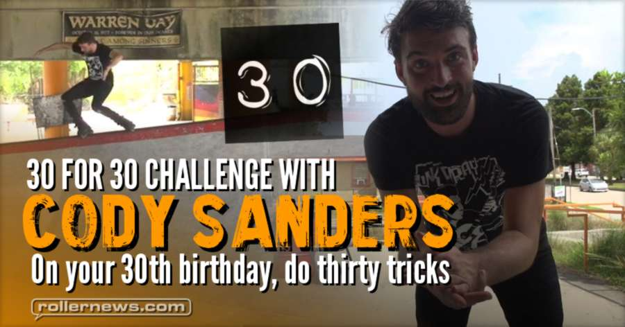 Cody Sanders: 30 for 30 Challenge (2017) - On your 30th birthday, do thirty tricks