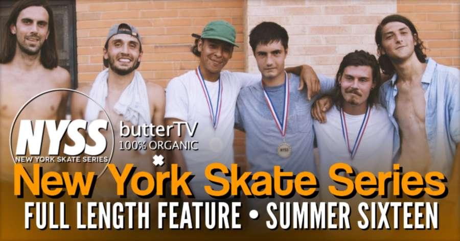New York Skate Series: Full Length Feature, Summer Sixteen - A Video by butterTV