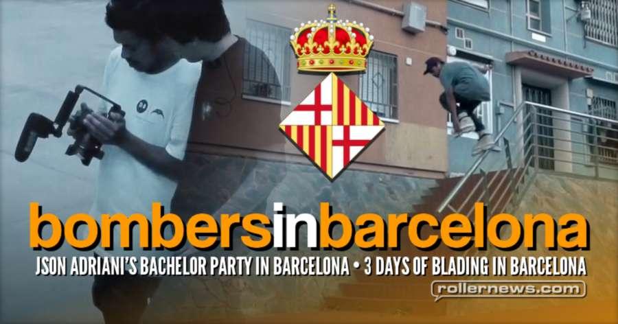 BombersInBarcelona - Json Adriani's Bachelor Party - 3 days of skating in Barcelona (2017)