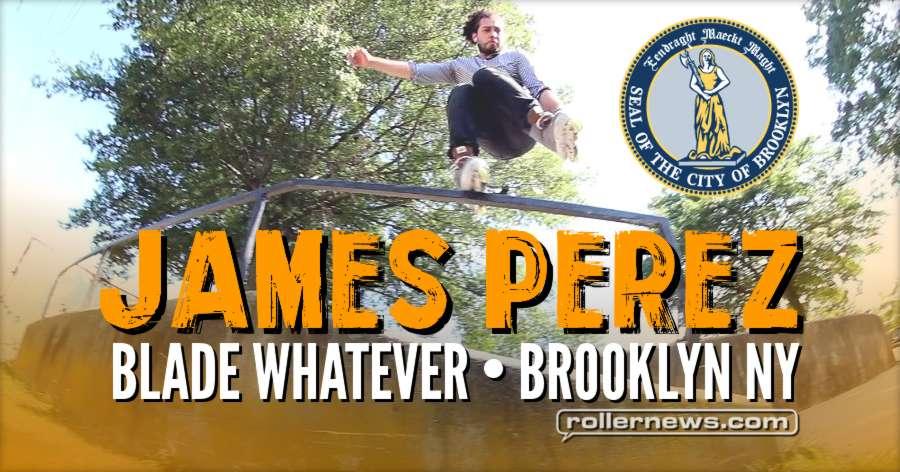 James Perez - Blade Whatever (Brooklyn, NY 2017)