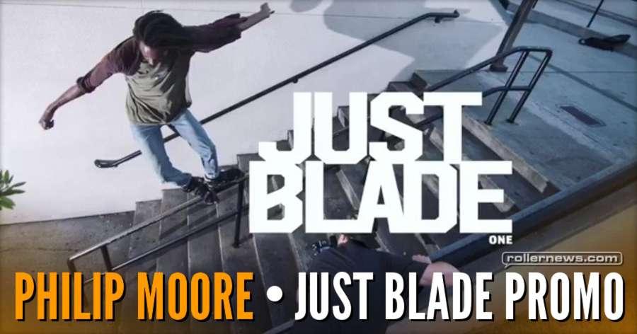 Philip Moore - Just Blade Promo Video (2017)