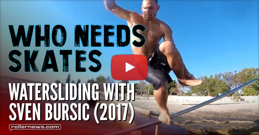 Who Needs Skates? Watersliding with Sven Bursic (2017)