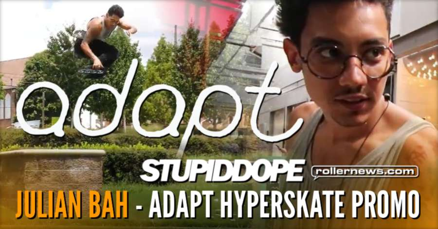 Julian Bah - Adapt Hyperskate Promo (2017)