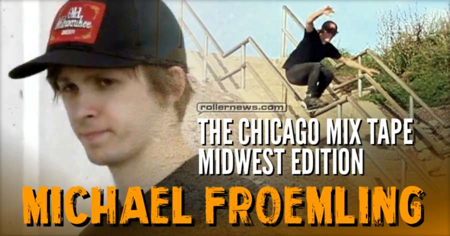 Michael Froemling - The Chicago Mixtape, Midwest Edition (2017) - Section from the VOD by Doug Sharley