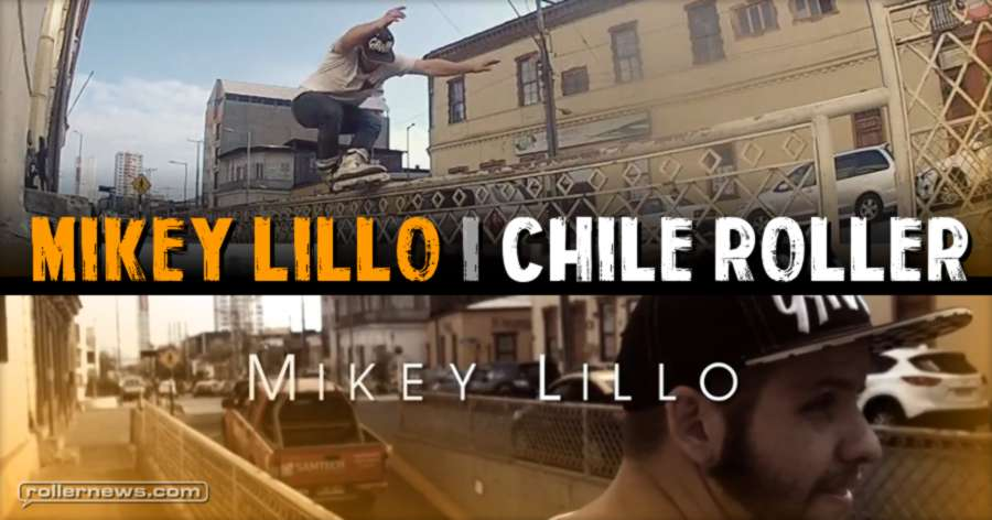 Mikey Lillo (Chile) - Street Section (2017) by Alexi Ledesma