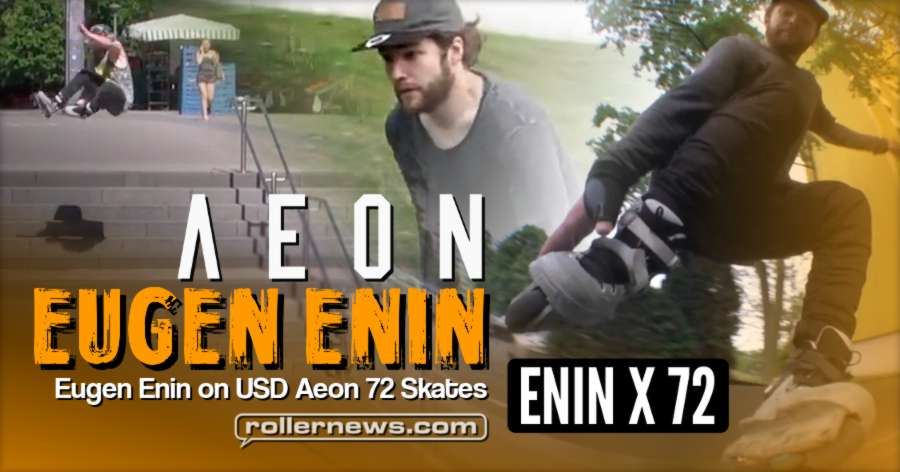 Eugen Enin on USD Aeon 72 Skates (2017)