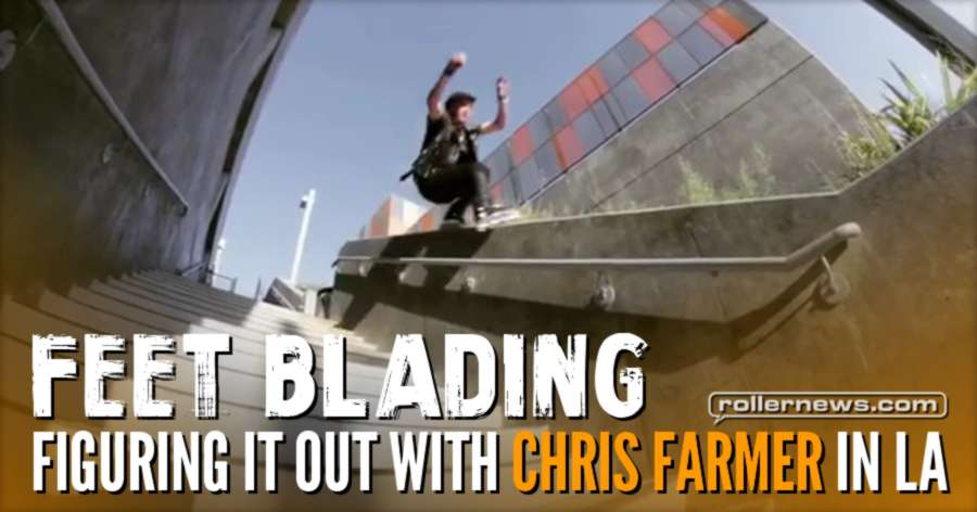 Feet: Figuring it out with Chris Farmer in LA