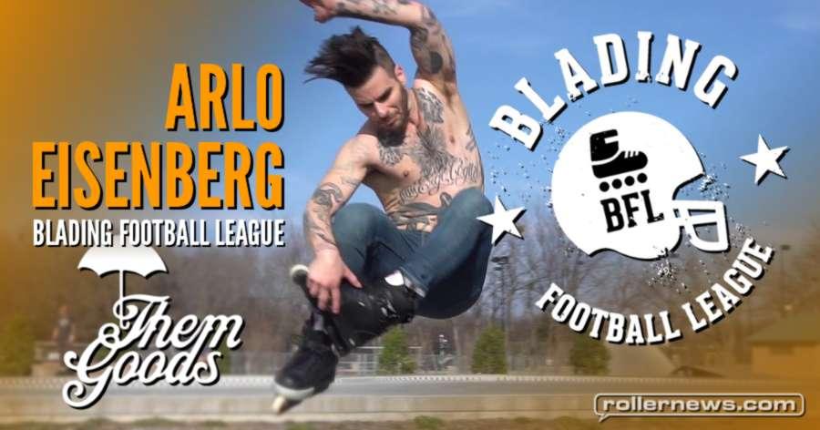 Arlo Eisenberg: Blading Football League - Themgoods Edit (2017)